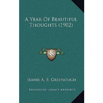 【预订】A Year of Beautiful Thoughts (1902) 预订商品,需要1-3个月发货,非质量问题不接受退换货。
