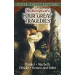 Four Great Tragedies: Hamlet, Macbeth, Othello, and Romeo a