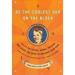 BE THE COOLEST DAD ON THE BLOC(ISBN=9780767922494) 英文原版