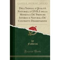 【预订】Dell'indole, E Qualit? Naturali, E Civili Della Moneta