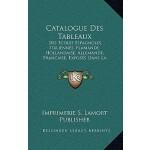 【预订】Catalogue Des Tableaux: Des Ecoles Espagnoles, Italienn