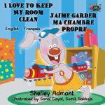【预订】I Love to Keep My Room Clean J'aime garder ma chambre p