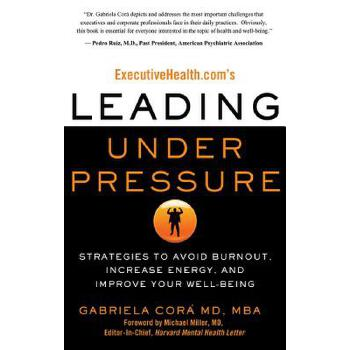 【预订】Executivehealth.Com's Leading Under Pressure: Strategies to Avoid Burnout, Increase Energy, and Improve Your Well-Being 预订商品,需要1-3个月发货,非质量问题不接受退换货。
