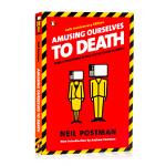 娱乐至死 Amusing Ourselves to Death 英文原版 媒介文化研究大师Neil Postman 尼