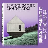 【英文版】Living in the Mountains山区生活 山地别墅建筑与室内设计书籍