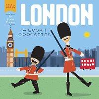 【现货】英文原版 伦敦:学反义词 London: A Book of Opposites 你好世界系列 0-2岁低幼纸板