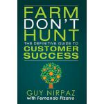 【预订】Farm Don't Hunt: The Definitive Guide to Customer Succe