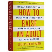 How to Raise an Adult 如何让孩子成年又成人 英文原版 如何管教青少年 正面管教 进口原版英语儿童心