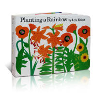Planting a Rainbow 种彩虹 Lois Ehlert 吴敏兰123绘本 第88本 将大自然中的花花草草