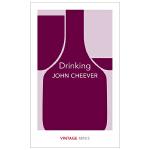 [Vintage Minis迷你人类学] Drinking,喝 John Cheever约翰契弗作品节选 英文原版小说