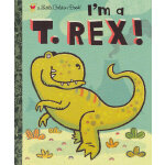 I'm a T. Rex! (Little Golden Book) 我是小暴龙(金色童书) ISBN 9780375858062