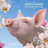 Pretty in Pink-Why it's Good to Be a Girl